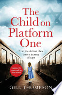 """""""The Child On Platform One: Inspired by the children who escaped the Holocaust"""" by Gill Thompson"""