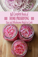 Ball Complete Book of Home Preserving Book
