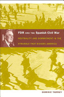 FDR and the Spanish Civil War: Neutrality and Commitment in ...