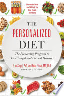 """The Personalized Diet: The Pioneering Program to Lose Weight and Prevent Disease"" by Eran Segal, Eran Elinav, Eve Adamson"