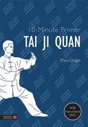 10 Minute Primer Tai Ji Quan