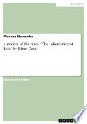 "A review of the novel ""The Inheritance of Loss"" by Kiran Desai"