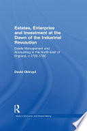 Estates Enterprise And Investment At The Dawn Of The Industrial Revolution