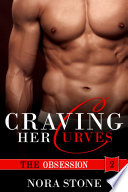 Craving Her Curves  The Obsession 2