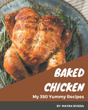 My 350 Yummy Baked Chicken Recipes