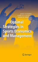 Optimal Strategies in Sports Economics and Management