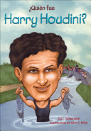 Quien Fue Harry Houdini? (Who Was Harry Houdini?)