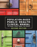 Population-Based Public Health Nursing Clinical Manual: The Henry Street Model for Nurses,Second Edition, 2014 AJN Award Recipient