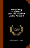 The Quarterly Journal Of The Geological Society Of London Volume 45