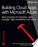 Building Cloud Apps with Microsoft Azure  : Best Practices for DevOps, Data Storage, High Availability, and More