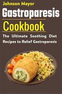 Gastroparesis Diet Cookbook