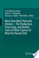 More than Beef, Pork and Chicken – The Production, Processing, and Quality Traits of Other Sources of Meat for Human Diet