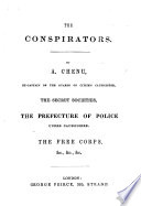 The Conspirators     The Secret Societies  the Prefecture of Police Under Caussidi  re  The Free Corps   c    c    c