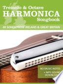 Tremolo Harmonica Songbook - 48 Songs from Ireland & Great Britain