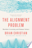 The Alignment Problem  Machine Learning and Human Values Book