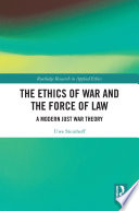 The Ethics of War and the Force of Law