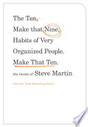 The Ten, Make That Nine, Habits of Very Organized People. Make That Ten.