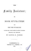 The family assistant, or, Book of prayers for the use of families : to which are added prayers for special occasions