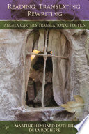 Reading, Translating, Rewriting  : Angela Carter's Translational Poetics