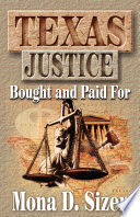 Read Online Texas Justice, Bought and Paid For For Free