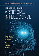Encyclopedia of Artificial Intelligence  The Past  Present  and Future of AI