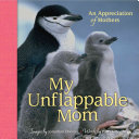 My Unflappable Mom: An Appreciation of Mothers