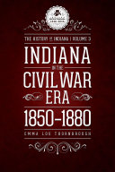 Indiana In The Civil War Era 1850 1880