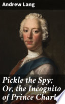 Pickle the Spy  Or  the Incognito of Prince Charles Book