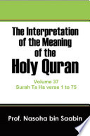 The Interpretation of The Meaning of The Holy Quran Volume 37   Surah Ta Ha verse 1 to 75