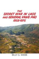 The Secret War in Laos and General Vang Pao 1958-1975 [Pdf/ePub] eBook