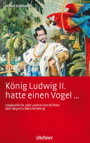 König Ludwig II. hatte einen Vogel ...
