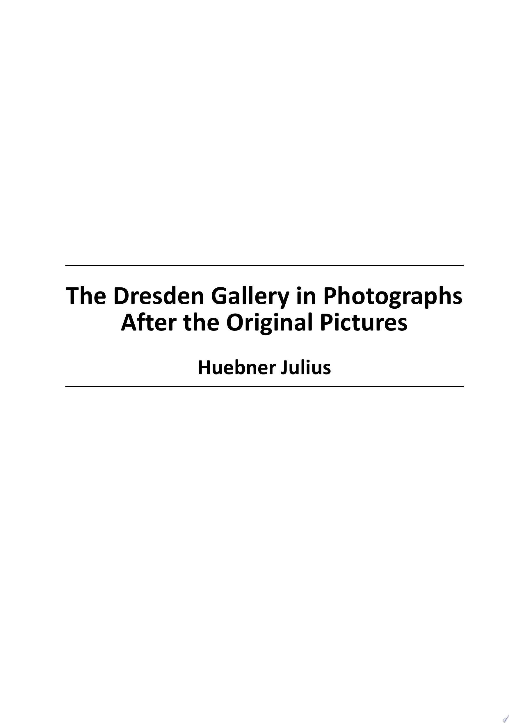 The Dresden Gallery in Photographs After the Original Pictures