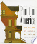 """Paint in America: The Colors of Historic Buildings"" by Roger W. Moss"