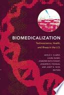 """Biomedicalization: Technoscience, Health, and Illness in the U.S."" by Adele E. Clarke, Laura Mamo, Jennifer Ruth Fosket, Jennifer R. Fishman, Janet K. Shim, Elianne Riska"