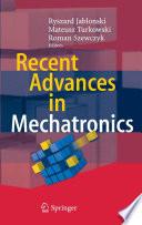 Recent Advances in Mechatronics