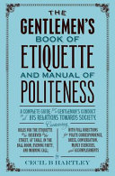 The Gentleman s Book of Etiquette and Manual of Politeness
