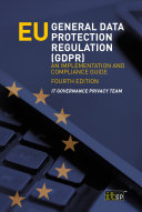 EU General Data Protection Regulation  GDPR      An implementation and compliance guide  fourth edition