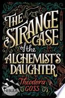 The Strange Case of the Alchemist s Daughter