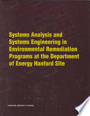 Systems Analysis and Systems Engineering in Environmental Remediation Programs at the Department of Energy Hanford Site