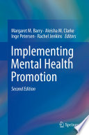 """Implementing Mental Health Promotion"" by Margaret M. Barry, Aleisha M. Clarke, Inge Petersen, Rachel Jenkins"