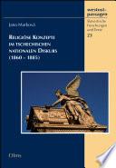 Religiöse Konzepte im tschechischen nationalen Diskurs (1860-1885)