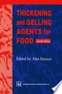 """Thickening and Gelling Agents for Food"" by Alan P. Imeson"