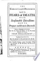 The Christian s Defence Against the Fears of Death     Translated     by Marius D Assigny     The Twelfth Edition Newly Corrected  with an Account of the Author  Etc   With    A True Relation of the Apparition of One Mrs  Veal    by Daniel Defoe   Book PDF