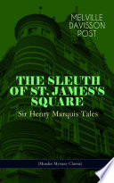 THE SLEUTH OF ST  JAMES S SQUARE  Sir Henry Marquis Tales  Murder Mystery Classic