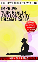 High Level Thoughts  1779    to Improve Your Health and Longevity Dramatically