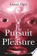 """The Pursuit of Pleasure"" by Lionel Tiger"