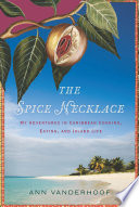 """""""The Spice Necklace: My Adventures in Caribbean Cooking, Eating, and Island Life"""" by Ann Vanderhoof"""