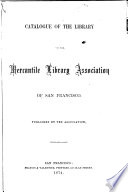Catalog Of The Library Of The Mercantile Library Association Of San Francisco