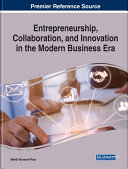 Entrepreneurship  Collaboration  and Innovation in the Modern Business Era