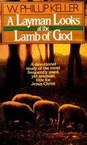A Layman Looks at the Lamb of God